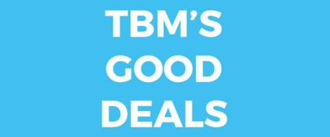 TBM's good deals
