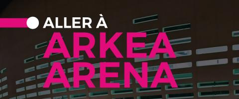 Arkea Arena: the concert hall of Bordeaux Metropole